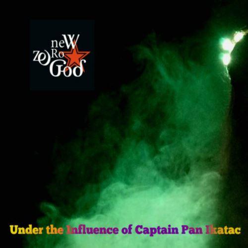"NEW ZERO GOD:  Επιστρέφουν με το EP ""Under the Influence of Captain Pan Ikatac"""