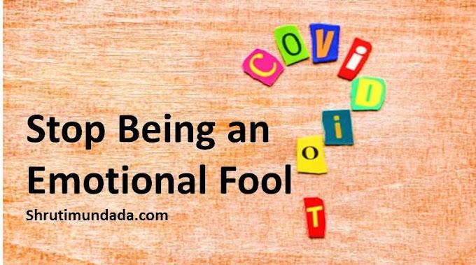 5 Simple Steps to Stop being An Emotional Fool in Hindi भावनात्मक मूर्ख बनने से रोकने के लिए 5 सरल उपाय