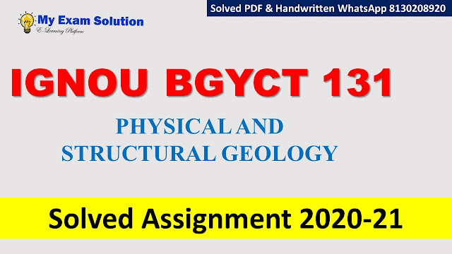 BGYCT 131 PHYSICAL AND STRUCTURAL GEOLOGY Solved Assignment 2020-2133