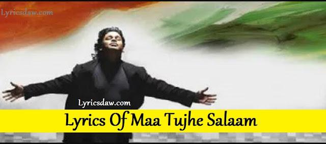 Lyrics Of Maa Tujhe Salaam