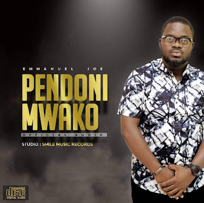 Downloaad Mp3 Audio | Emmanuel Joe - Pendoni Mwako