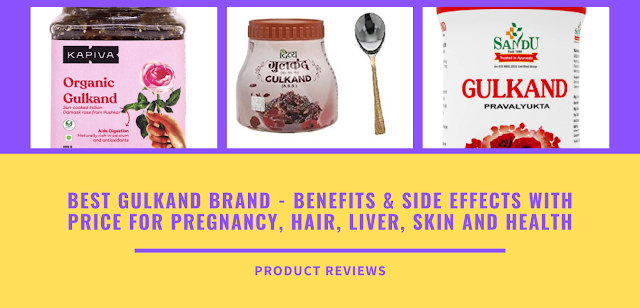 Best Gulkand brand - Benefits & side effects with price for pregnancy, hair, liver, skin and health