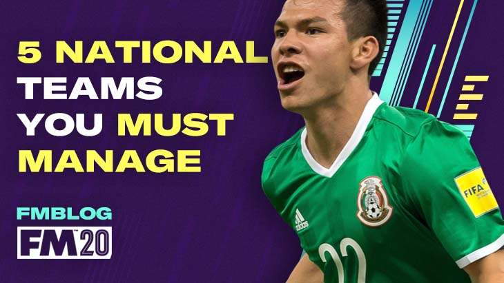 FM20 - Top 5 Nations You MUST Manage