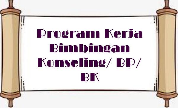 Program Kerja Bimbingan Konseling/ BP/ BK