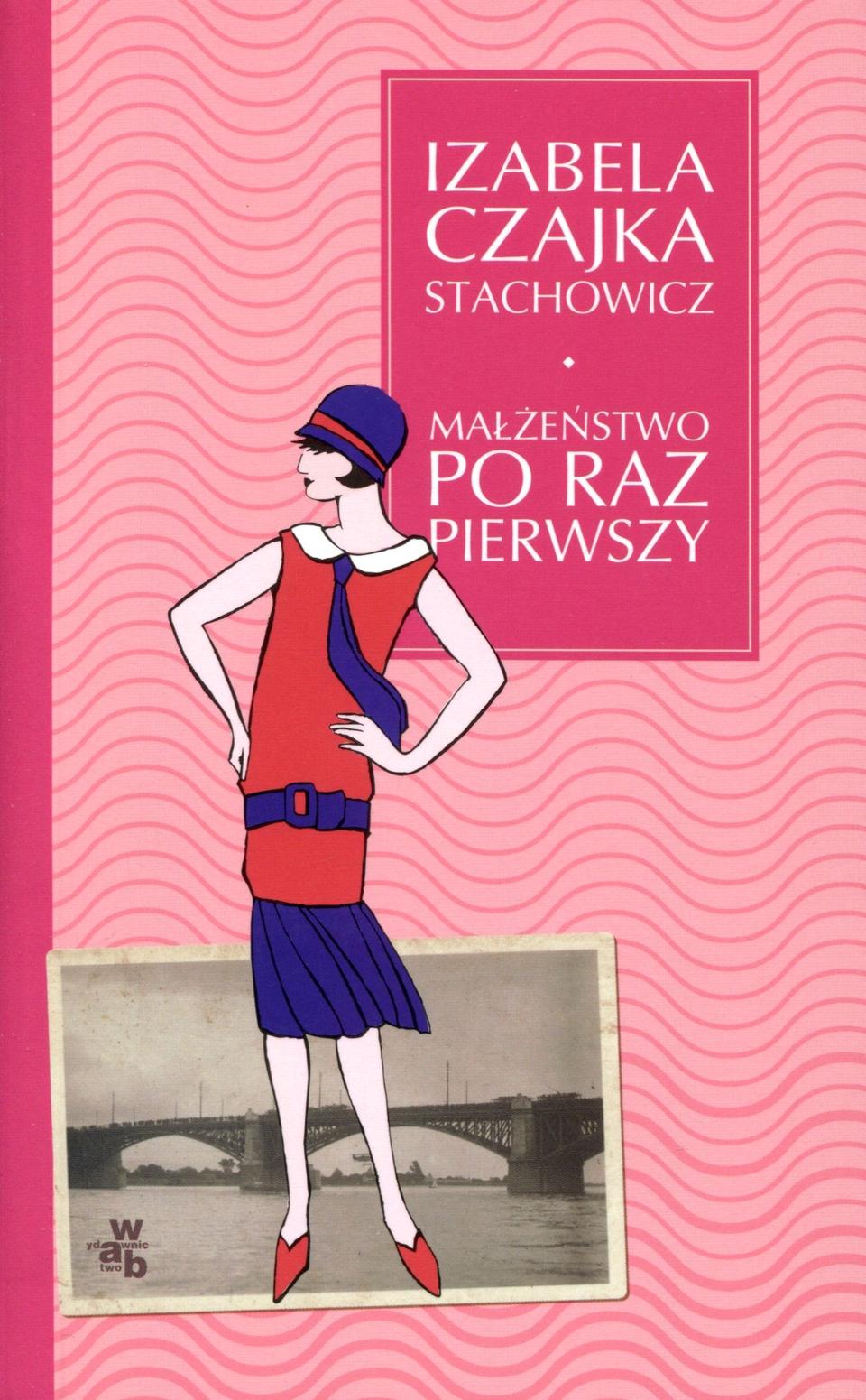 """Izabela Czajka-Stachowicz, """"Małżeństwo po raz pierwszy"""""""