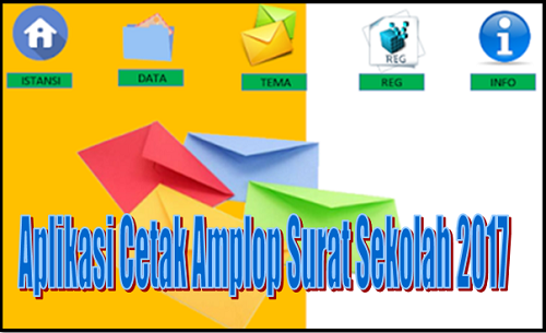 Aplikasi Cetak Amplop Surat Otomatis Untuk Sekolah 2017