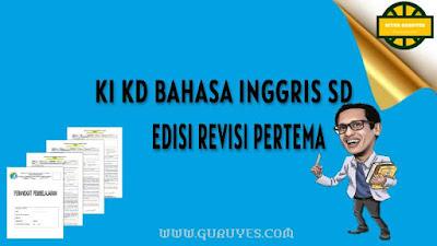 Pada kesempatan ini admin akan berbagi link download KI KD Bahasa Inggris K Download KI KD Bahasa Inggris Kelas 1 SD Kurikulum 2013