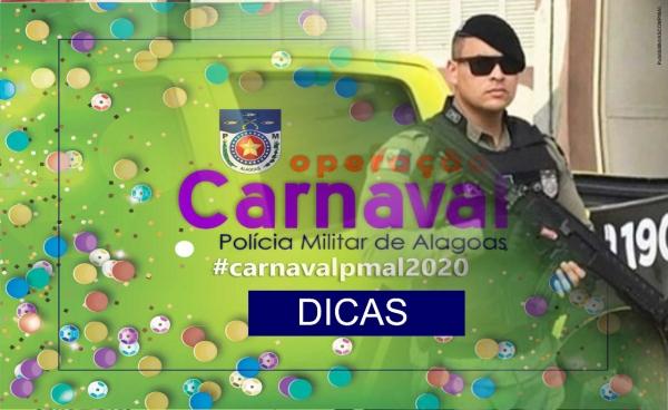 Confira algumas dicas da Polícia Militar para quem vai curtir o Carnaval 2020 em Alagoas