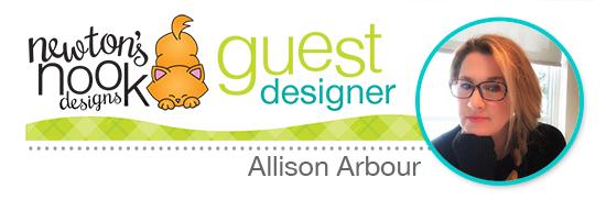 Newton's Nook Designs October Guest Designer, Allison Arbour