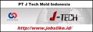 Info Lowongan Kerja Jababeka PT J Tech Mold Indonesia Cikarang
