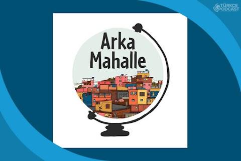Arka Mahalle Podcast