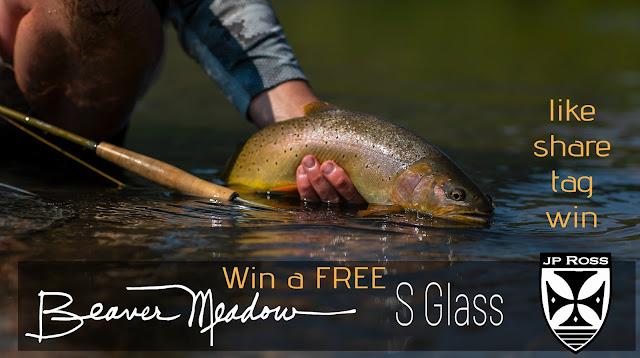 JP ROSS FLY RODS - Win a FREE Beaver Meadow S-Glass Fly Rod