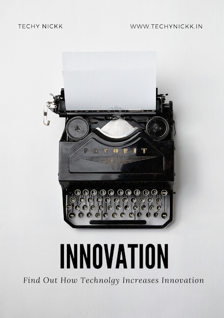 Find out how technology increase innovations