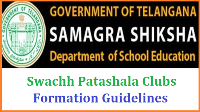Telangana SSA instructed all Headmasters of Government and Local Body Schools in the State have to developed as Swachh Patashala. Guidelines have been issued on formation of Swachh Clubs by Students Explanation of Responsibilities of the Clubs. Self Evaluation Check list also communicated here to Download.  ts-samagra-shiksha-swachh-patashala-clubs-formation-guidelines-responsibility-evaluation-check-list-download