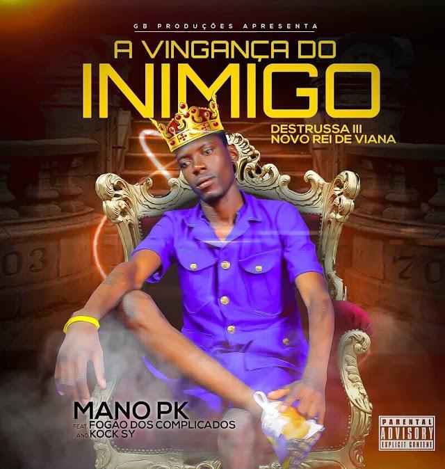 Mano Pk feat Kock Sy & Fogão dos Complicados - Distruço 3(A vingança do Inimigo) baixar mp3