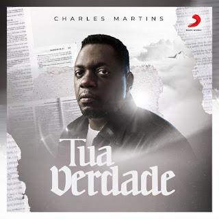 Baixar Música Gospel Tua Verdade - Charles Martins Mp3