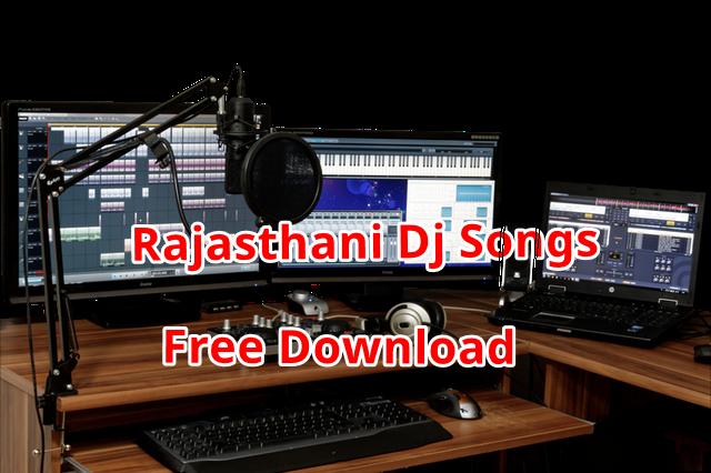 Rajasthani Dj Songs Free Download 2018