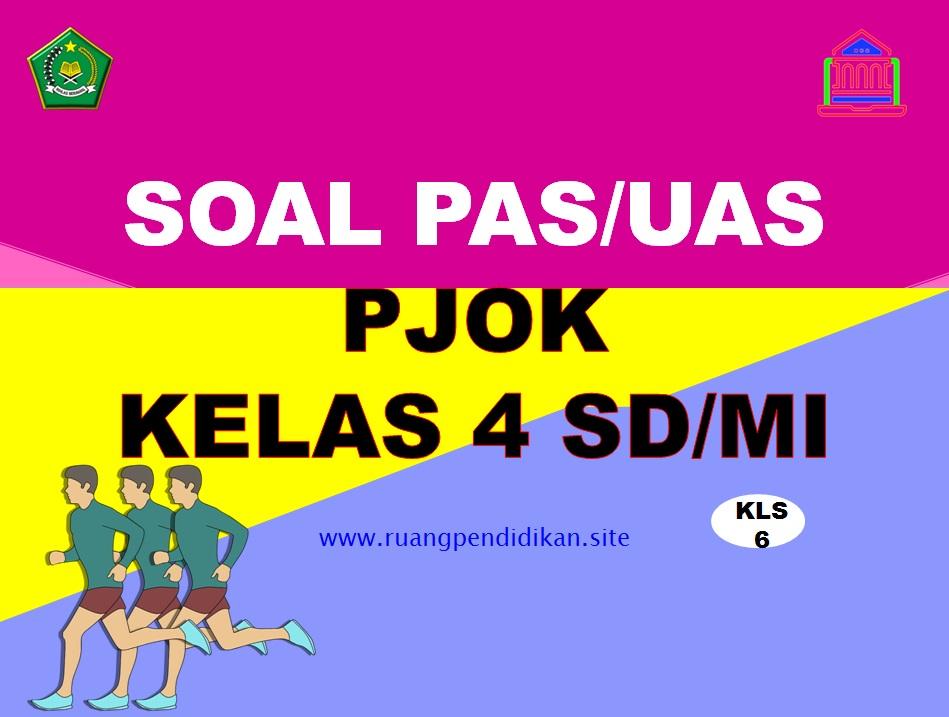Soal PAS/UAS PJOK Kelas 6 SD/MI Semester 1