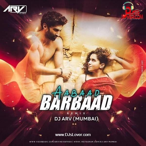 Aabaad Barbaad Remix DJ ARV Mumbai