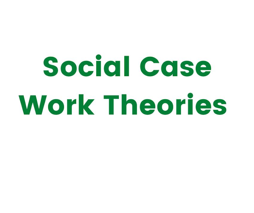 Social Case Work Theoreis