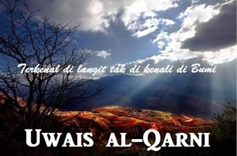 Uwais Al Qarni, islam, inspirasi, motivasi