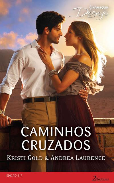 Caminhos Cruzados Harlequin Desejo - ed.217 Andrea Laurence Kristi Gold