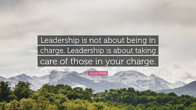 """Quote, """"Leadership is not about being in charge.  Leadership is about taking care of those in your charge."""" by Simon Sneck"""
