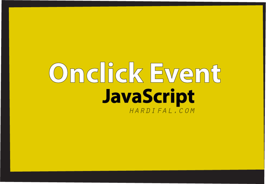 Belajar memahami fungsi onclick event pada javascript