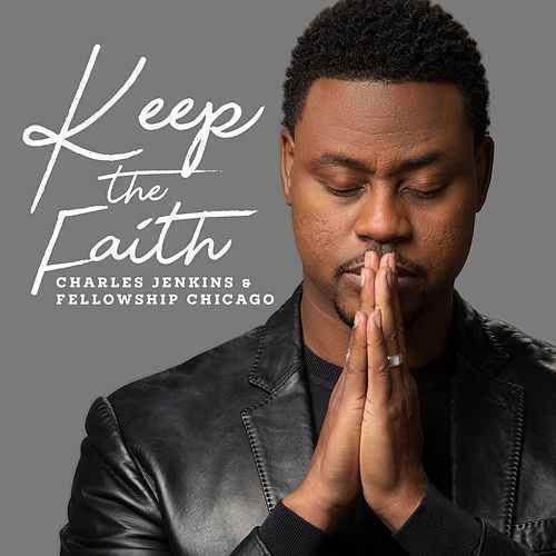 DOWNLOAD MUSIC: Charles Jenkins – Keep The Faith  mp3