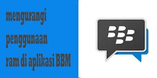 Cara Mengurangi Penggunaan RAM aplikasi BBM Android