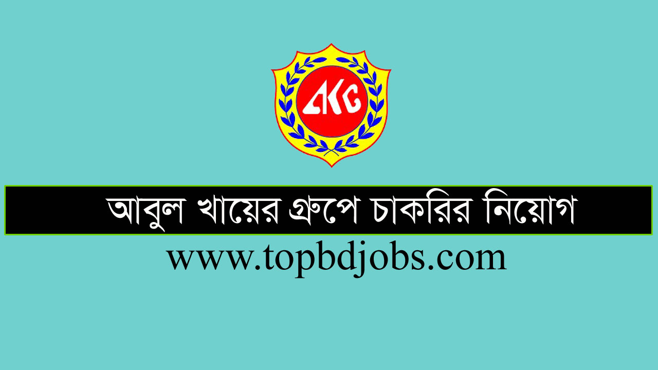 Abul Khair Group and Company Ltd Job Circular-2020