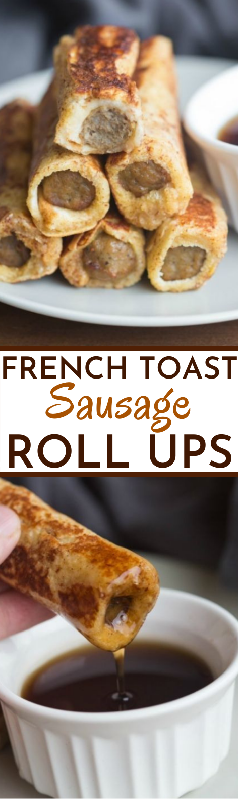 French Toast Sausage Roll-Ups #appetizers #breakfast #easy #quick #recipes