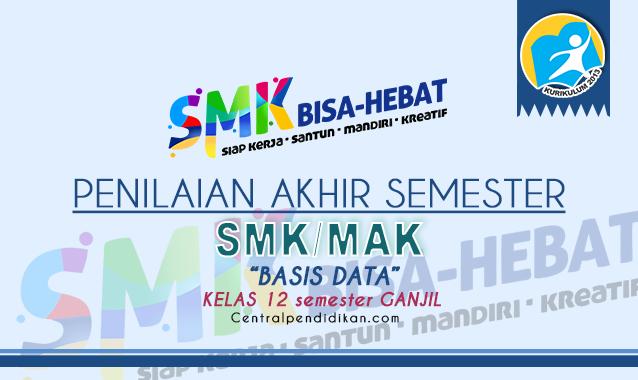 Contoh Soal PAS Basis Data SMK Kelas 12 Tahun 2021 disertai Jawaban