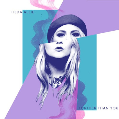 "Tilda Allie Drops New Single ""Further Than You"""