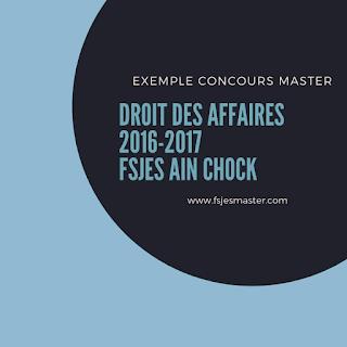 Exemple Concours Master Droit des Affaires 2016-2017 - Fsjes Ain Chock