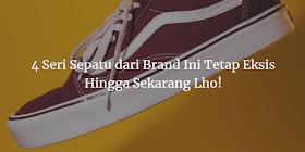 Meski Terbilang Jadul, 4 Seri Sepatu dari Brand Ini Tetap Eksis Hingga Sekarang Lho!