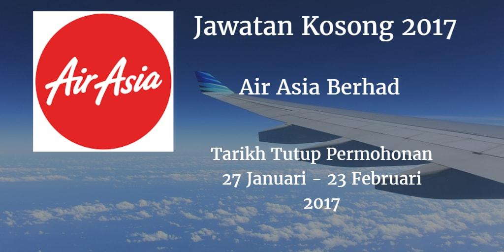 Jawatan Kosong AirAsia Berhad 27 Januari - 23 Februari 2017