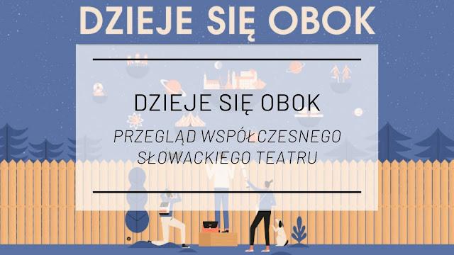 Dzieje się obok - Przegląd współczesnego słowackiego teatru [relacja]