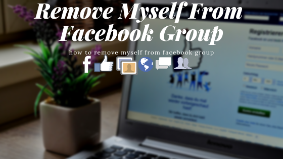 How To Remove Myself From Facebook Group<br/>
