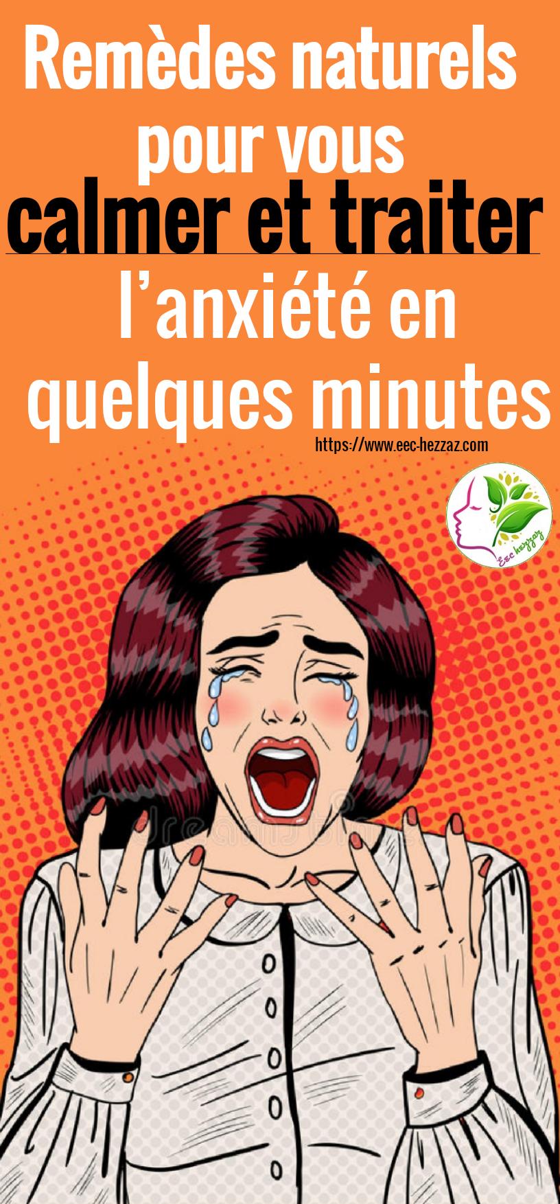 Remèdes naturels pour vous calmer et traiter l'anxiété en quelques minutes