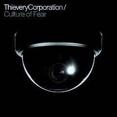 Thievery Corporation – Culture Of Fear