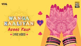 Wanga Kaaliyan lyrics - Asees Kaur