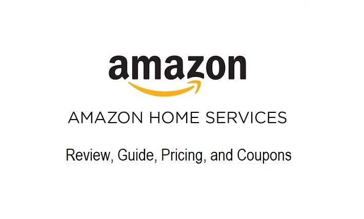 Amazon Home Services Review, Guide, Pricing, and Coupons