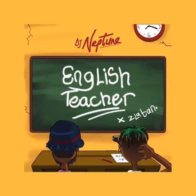Mp3: English teacher By DJ Neptune X Zlatan