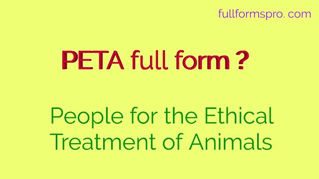What is PETA full form , full form of peta