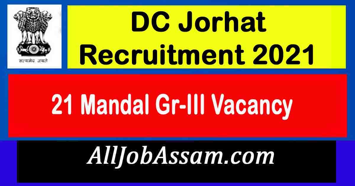 DC Jorhat Mandal Gr-III Jobs 2021