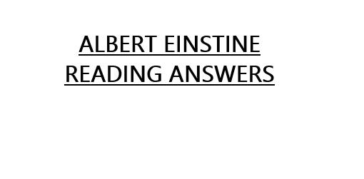 ALBERT EINSTEIN READING ANSWERS