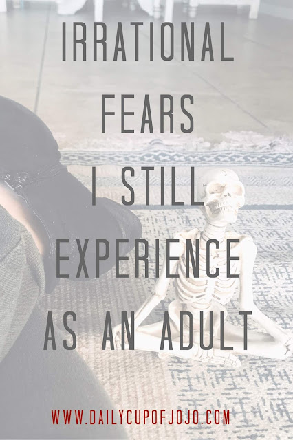 Irrational Fears I Still Experience As An Adult