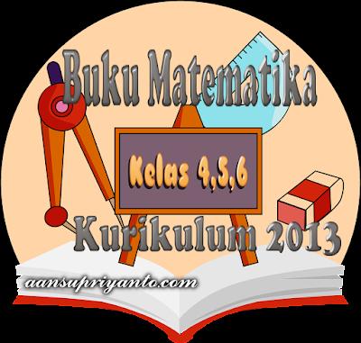 Download Buku Matematika SD Kelas 4,5 dan 6 Kurikulum 2013 Revisi Tahun 2018