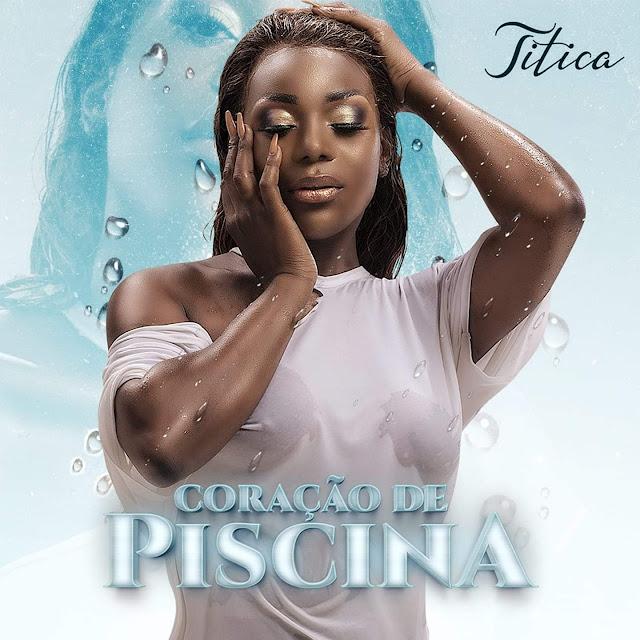 Titica - Coração De Piscina (Afro House) (Prod. Dj Paulo Dias) Download Mp3